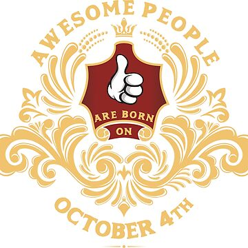Awesome People are born on October 4th by ArtBoxDTS