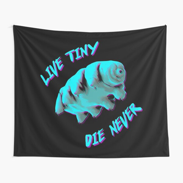 Tardigrade 'Live Tiny, Die Never' Tapestry