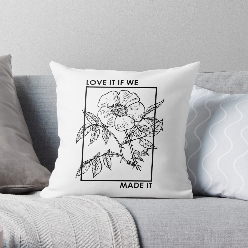 love it if we made it Throw Pillow