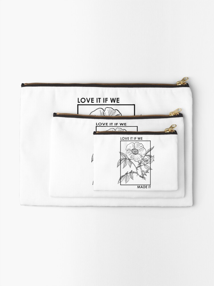 Alternate view of love it if we made it Zipper Pouch