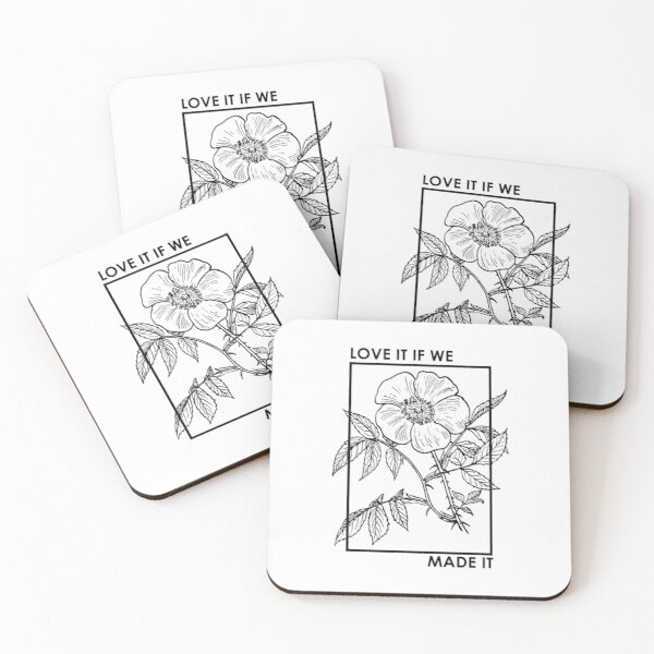 love it if we made it Coasters (Set of 4)