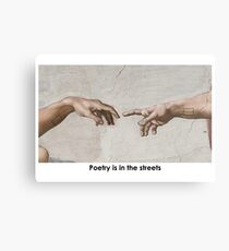 Poetry is in the Streets - The 1975 - Love it if We Made it Canvas Print