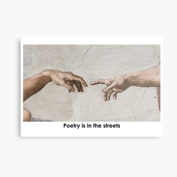 Poetry is in the Streets - The 1975 - Love it if We Made it Metal Print