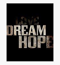 Dream hope Photographic Print