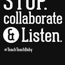 Stoppen Sie, zusammenzuarbeiten und Lehrer-Hemd zu hören von BootsBoots