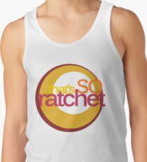 That's So Ratchet T-Shirt