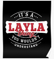 It's a LAYLA Thing You Wouldn't Understand Poster