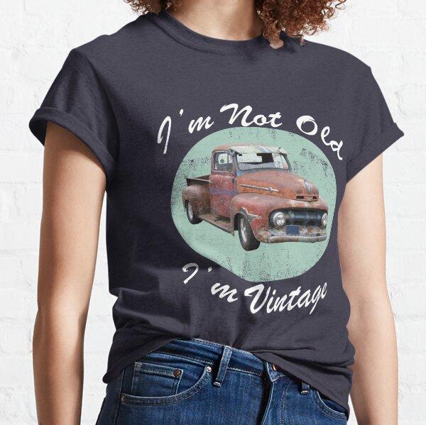 I'm Not Old I'm Vintage Classic T-Shirt