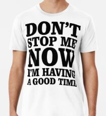 Don't Stop Men's Premium T-Shirt