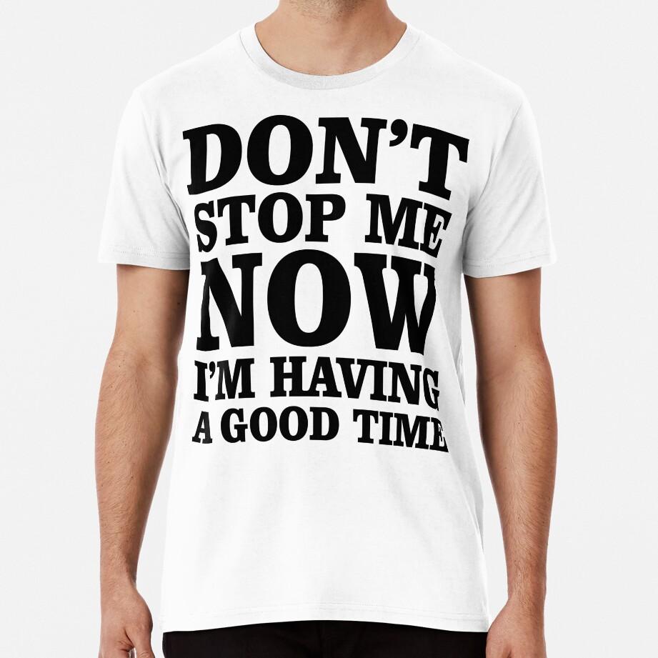 Don't Stop Premium T-Shirt