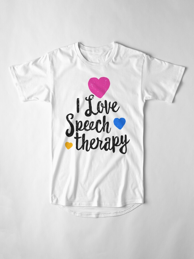 7e5626df1 I Love Speech Therapy Shirt For Slp Language Pathologist T Shirt By