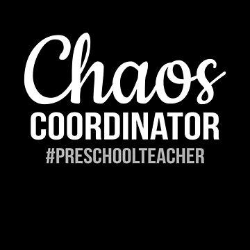 Chaos Coordinator Funny PreSchool Teacher School Gift by JapaneseInkArt