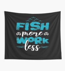 Fish More Work Less  Wall Tapestry