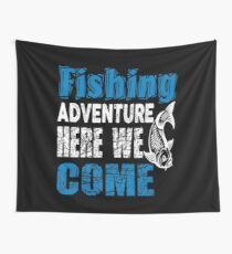 Fishing Adventure Here We Come  Wall Tapestry