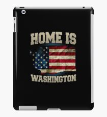 Home is Washington USA US map gift unique fans Proud Strong Support iPad Case/Skin