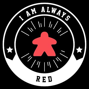I Am Always Red Meeple - Board Games and Meeples Addict by pixeptional
