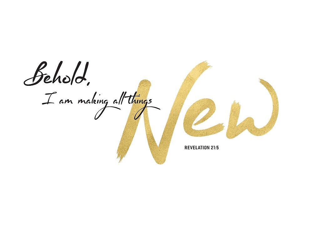 Behold I am making All Things New by Kathleen Johnson
