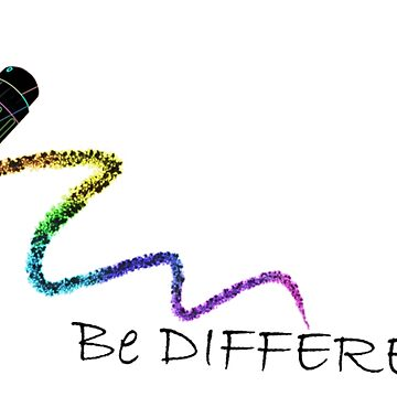 Be Creative, Be Different by CaylinsDesigns