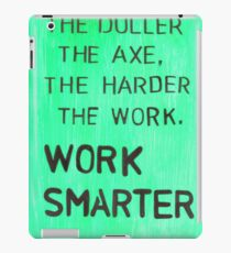 Worker smarter iPad Case/Skin