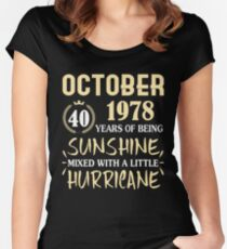 Born in October 1978 40 Years of Being Sunshine Mixed with a Little Hurricane Fitted Scoop T-Shirt