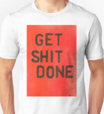 Get Shit done Slim Fit T-Shirt