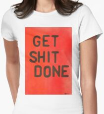 Get Shit done Fitted T-Shirt