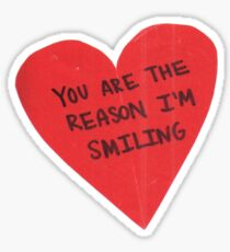 You Are The Reason I'm Smiling Heart Sticker