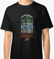 Reasons To Save The Trees Classic T-Shirt