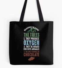 Reasons To Save The Trees Tote Bag