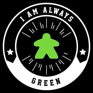 I Am Always Green Meeple - Board Games and Meeples Addict by pixeptional