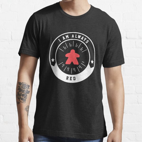 I Am Always Red Meeple - Board Games and Meeples Addict Essential T-Shirt