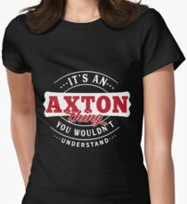 It's an AXTON Thing You Wouldn't Understand Women's Fitted T-Shirt