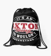It's an AXTON Thing You Wouldn't Understand Drawstring Bag