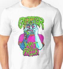 Getter Wat The Frick  Unisex T-Shirt