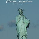 Liberty Forgotten by Al Bourassa