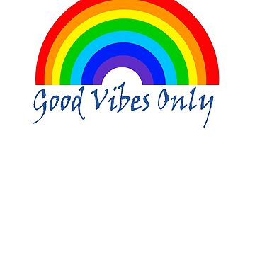 Good Vibes Only. by ramirodiz