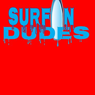 Surfin Dudes Akaw by AhuvaR