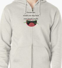 Your Breath Smells  Zipped Hoodie