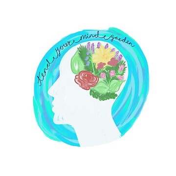 Tend Your Mind Garden by blythely