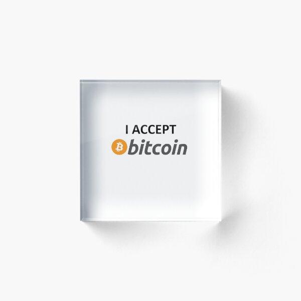 I accept Bitcoin Acrylic Block