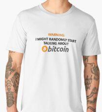 Warning: I Might Randomly Start Talking About Bitcoin Men's Premium T-Shirt