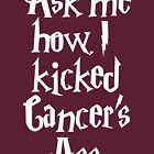 Ask me how I kicked Cancer's Ass by cpinteractive