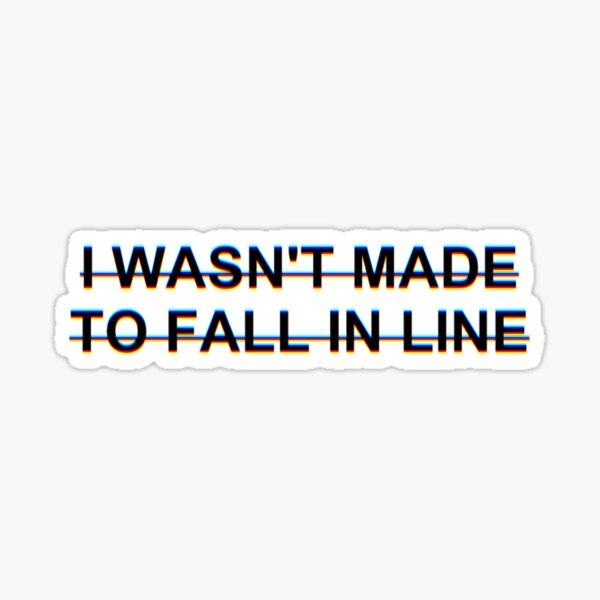 'Fall In Line' Sticker