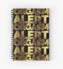 Gold Orgasm Alert  Spiral Notebook