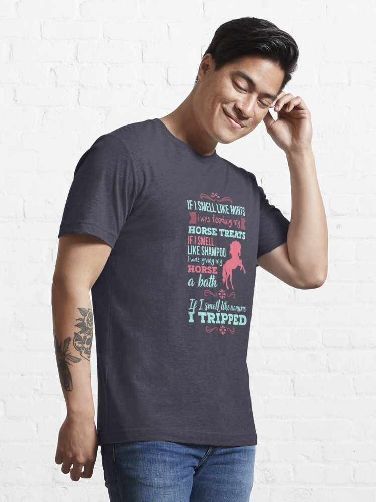 Alternative Ansicht von If I Smell Like Mints - Funny Horse Quote Gift Essential T-Shirt