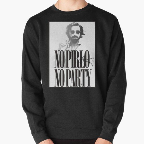 No Pirlo No Party Pullover Sweatshirt