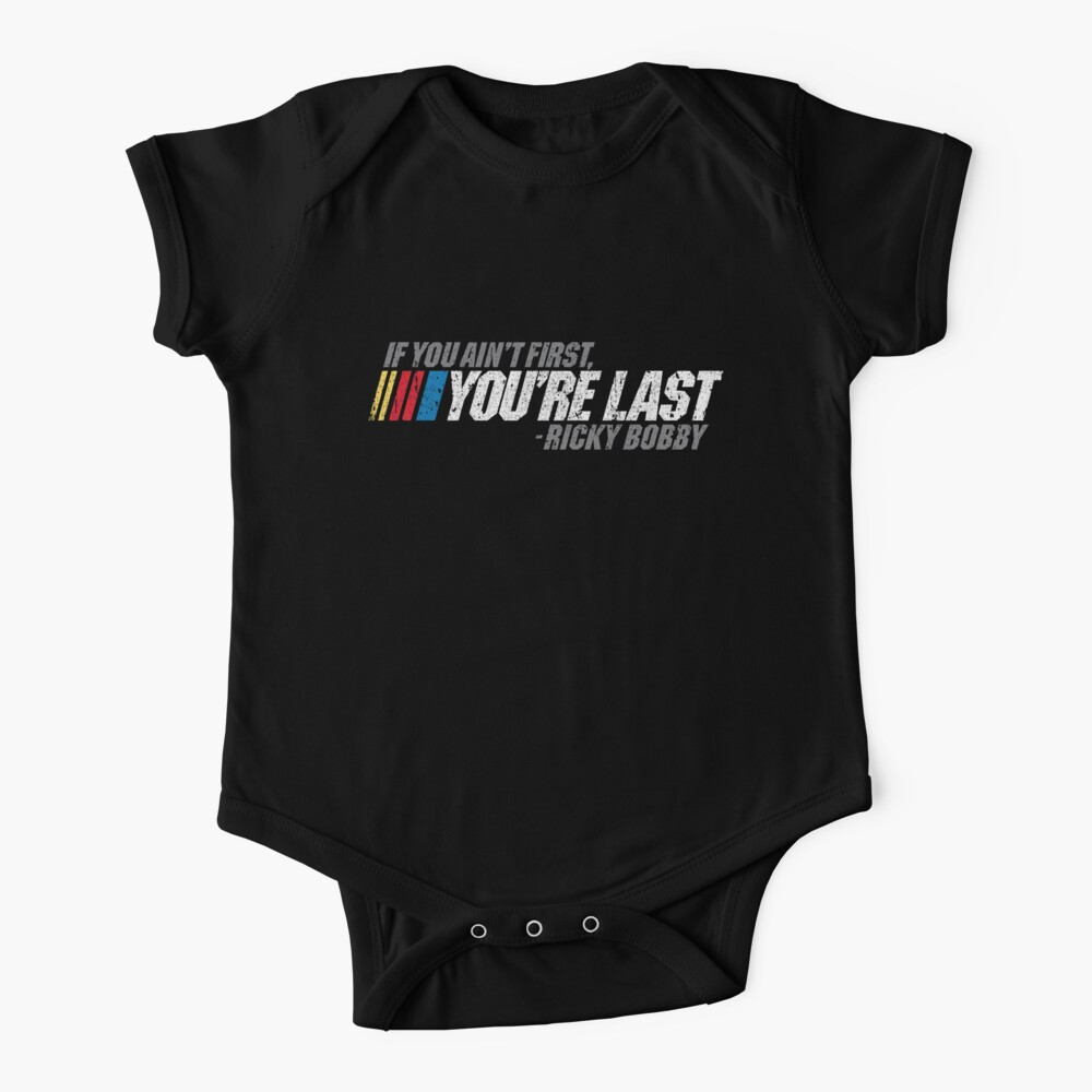 If You Ain't First, You're Last - Ricky Bobby Baby One-Piece