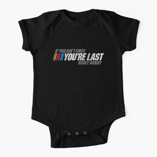 If You Ain't First, You're Last - Ricky Bobby Short Sleeve Baby One-Piece