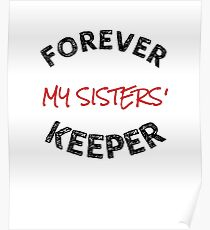 Delta Sigma Theta Gifts - Forever My Sisters' Keeper Poster