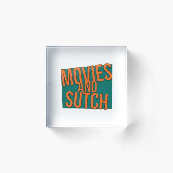 Kitt's Movies and Sutch Acrylic Block